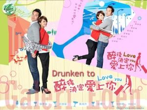 Drunken to Love You